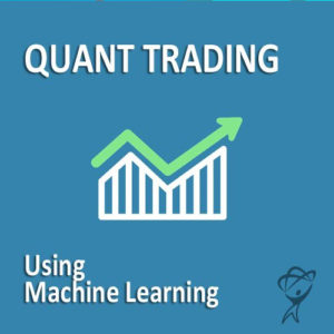 Quant Trading Using Machine Learning