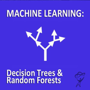 Machine Learning: Decision Trees & Random Forests